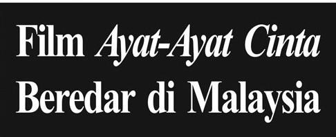 Film Ayat Ayat Cinta Beredar di Malaysia | Unilily's Weblog